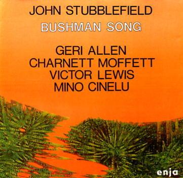 John Stubblefield Geri Allen Charnett Moffett Victor Lewis Mino Cinelu Bushman Song